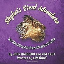 Skylar's Great Adventure: The True Story of a Brave Fresh Pond Owlet (True Wildlife Adventures)