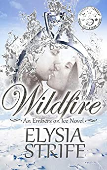 Wildfire: A Small-Town Holiday Romance Suspense (Embers on Ice Book 2) by [Elysia Lumen Strife]