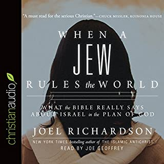 When a Jew Rules the World     What the Bible Really Says About Israel in the Plan of God              By:                                                                                                                                 Joel Richardson                               Narrated by:                                                                                                                                 Joe Geoffrey                      Length: 8 hrs and 40 mins     7 ratings     Overall 4.7