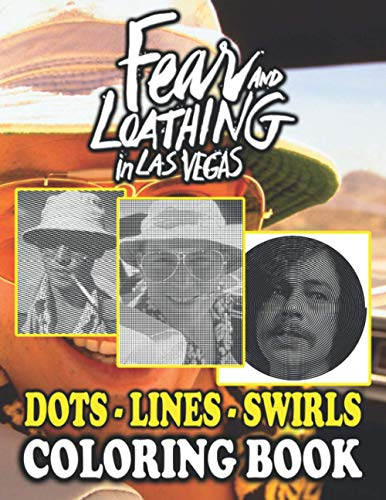 Fear And Loathing In Las Vegas Dots Lines Swirls Coloring Book: Unofficial High Quality Color Puzzle Activity Books For Adults Fear And Loathing In Las Vegas
