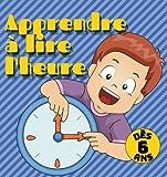 Apprendre à lire l'heure: Livre d'activité dédié aux enfants pour apprendre pas à pas les bases de l'horloge