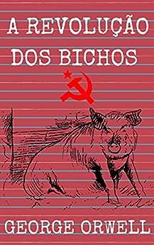 A Revolução dos Bichos por [George  Orwell , Gabriel Victorio]