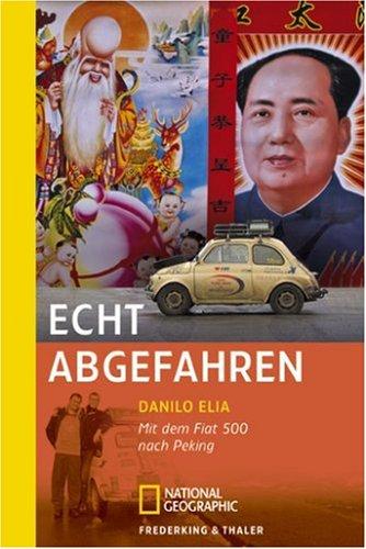 Echt abgefahren: Mit dem Fiat 500 nach Peking
