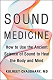 Sound Medicine: How to Use the Ancient Science of Sound to Heal the Body and Mind (English Edition)