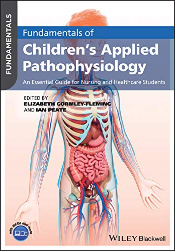 51Yugax8lYL - Fundamentals of Children's Applied Pathophysiology: An Essential Guide for Nursing and Healthcare St