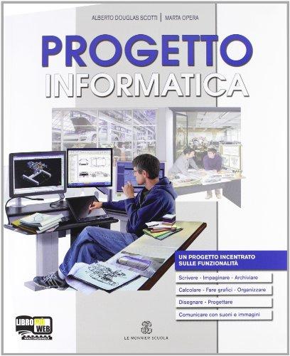 Progetto tecnologia. Per la Scuola media. Con CD-ROM. Con espansione online. Progetto informatica (Vol. 3)