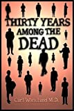 Thirty Years Among the Dead by Carl Wickland (2011-06-13)