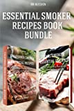 Essential Smoker Recipes Book Bundle: TOP 25 Texas Smoking Meat Recipes + California Smoking Meat Recipes that Will Make you Cook Like a Pro (DH Kitchen)