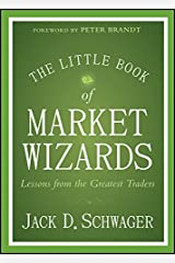 The Little Book of Market Wizards: Lessons from the Greatest Traders (Little Books. Big Profits) Kindle Edition