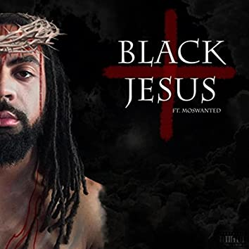 Black Jesus (feat. Moswanted)