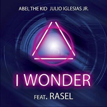 I wonder (feat. Rasel)