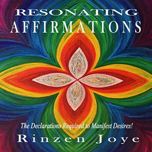 Resonating Affirmations: Believable Affirmations Set in Rhyme for an Immensely Powerful Heart and Mind audiobook cover art
