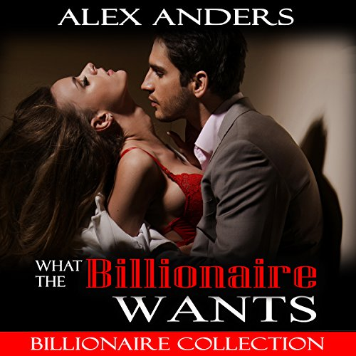What the Billionaire Wants audiobook cover art