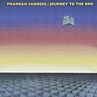 Journey to the One by PHAROAH SANDERS (1993-05-04)