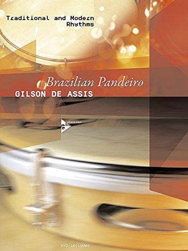 Brazilian Pandeiro: Traditional and Modern Rhythms. Percussion. Lehrbuch mit DVD. (Advance Music)