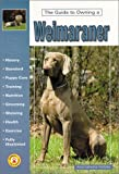The Guide to Owning a Weimaraner by Anna Katherine Nicholas (2001-06-02)