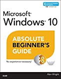 Windows 10 Absolute Beginner's Guide (includes Content Update Program): Windows 10 ABG _p1 (English Edition)