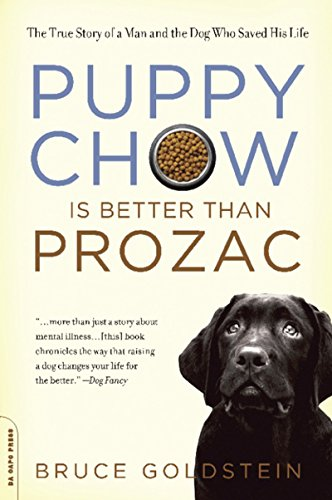 Puppy Chow Is Better Than Prozac: The True Story of a Man and the Dog Who Saved His Life (English Edition)