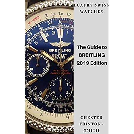 Breitling Watches The Guide to BREITLING 2019 Edition: Buyer's Guide to LUXURY