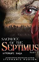 Sacrifice of the Septimus - Part Two (Afterlife Saga)