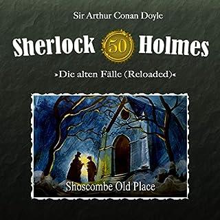 Shoscombe Old Place     Sherlock Holmes - Die alten Fälle [Reloaded] 50              Autor:                                                                                                                                 Arthur Conan Doyle,                                                                                        Daniela Wakonigg                               Sprecher:                                                                                                                                 Christian Rode,                                                                                        Peter Groeger,                                                                                        Wolf Frass,                   und andere                 Spieldauer: 1 Std. und 1 Min.     6 Bewertungen     Gesamt 5,0