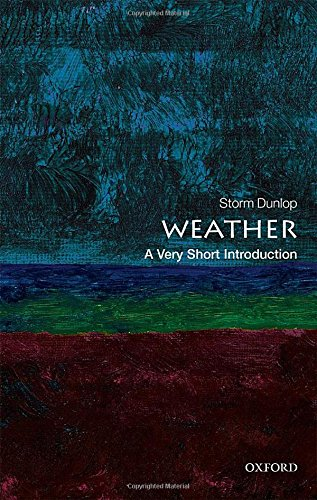 Download Weather: A Very Short Introduction (Very Short Introductions) 