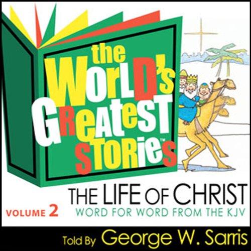 The World's Greatest Stories NIV V2: The Life of Christ audiobook cover art