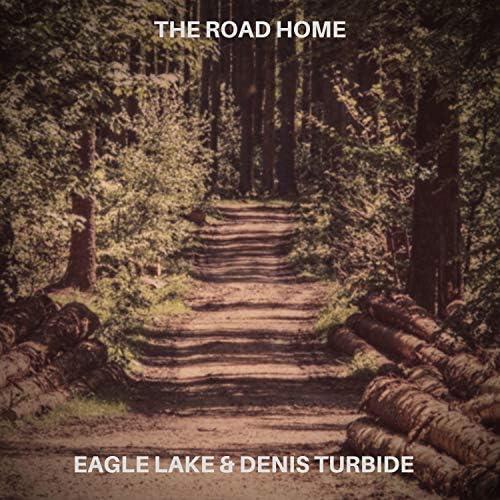 Eagle Lake & Denis Turbide