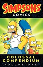 Simpsons Comics Colossal Compendium Volume 1 (Simpsons Comic Compilations) PDF