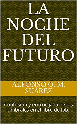 La noche del futuro: Confusión y encrucijada de los umbrales en el libro de Job.