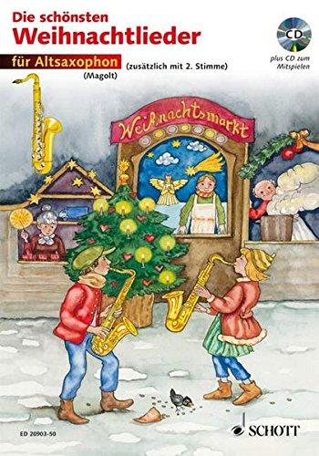 Die Schonsten Weihnachtslieder +CD: sehr leicht bearbeitet. 1-2 Alt-Saxophone. Ausgabe mit CD.