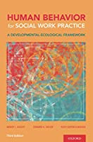 Human Behavior for Social Work Practice: A Developmental-ecological Framework