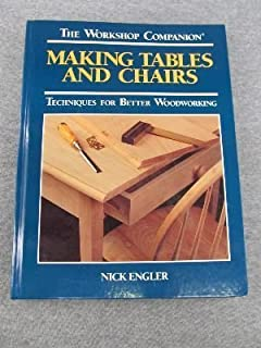 Making Tables and Chairs: Techniques for Better Woodworking (Workshop Companion)