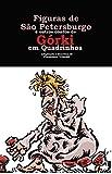 Figuras de São Petersburgo e outros contos de Górki em Quadrinhos (Portuguese Edition)