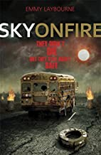 Sky on Fire (Monument 14) by Laybourne. Emmy ( 2013 ) Paperback