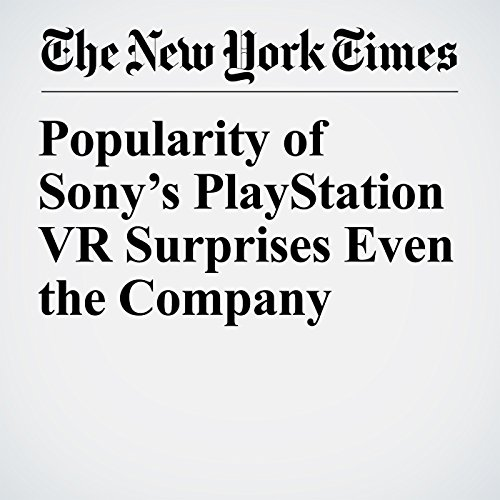 Popularity of Sony's PlayStation VR Surprises Even the Company copertina