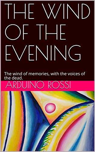 THE WIND OF THE EVENING: The wind of memories, with the voices of the dead. (English Book 48) (English Edition)