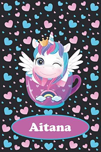Aitana: Idea regalo original para niña cuaderno de notas unicornio con nombre personalizado Aitana de cumpleaños y navidad o san valentín, 110 paginas. Vol1
