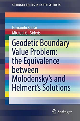 Geodetic Boundary Value Problem: the Equivalence between Molodensky's and Helmert's Solutions (SpringerBriefs in Earth Sciences)