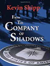 Best kevin shipp from the company of shadows Reviews