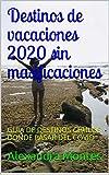 Destinos de vacaciones 2020 sin masificaciones: GUIA DE DESTINOS CHULOS DONDE PASAR DEL COVID