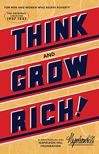 Think and Grow Rich: The Original, an Official Publication of The Napoleon Hill Foundation by [Napoleon Hill]