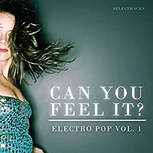 Electro Pop, Vol. 1 (Can You Feel It?)