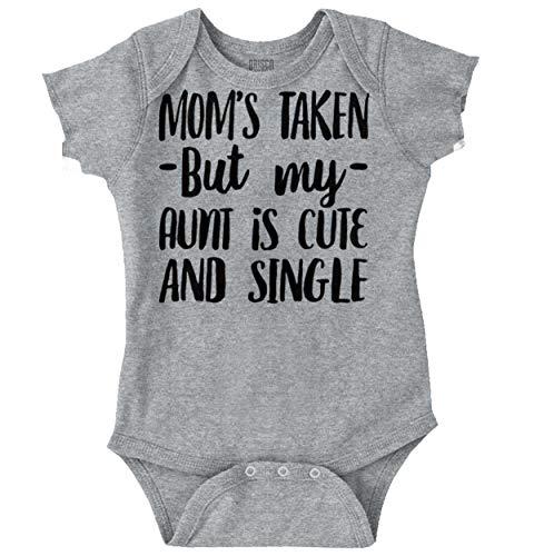 Brisco Brands Mom Taken Aunt Single Cute Flirty Newborn Romper Bodysuit