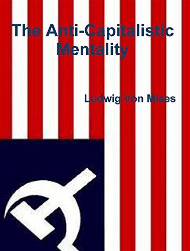 The Anti-Capitalistic Mentality (English Edition)