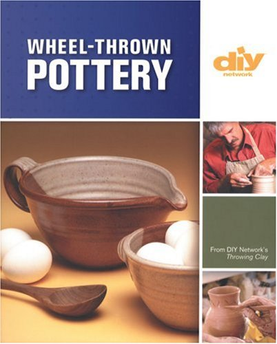 Price comparison product image Wheel-Thrown Pottery (DIY) (DIY Network)