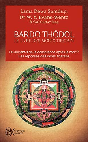 Le livre des morts tibétains : Suivi de Commentaire psychologique du 'Bardo-Thödol' de Carl Gustav Jung: ou Les expériences d'après la mort dans le plan du Bardo