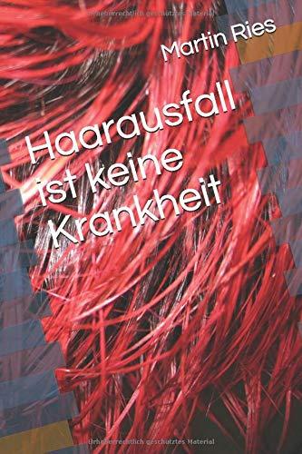 Haarausfall ist keine Krankheit