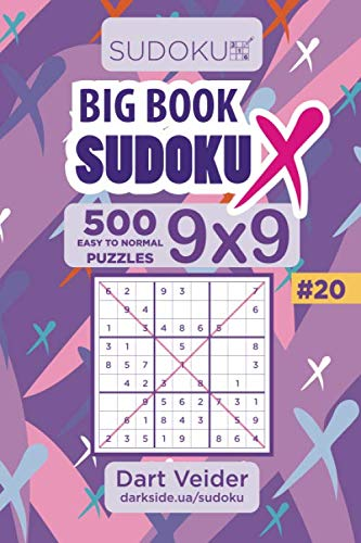 Big Book Sudoku X - 500 Easy to Normal Puzzles 9x9 (Volume 20)