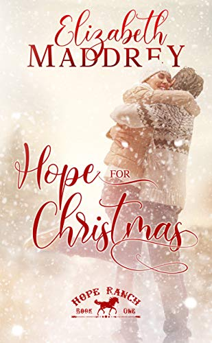 Hope for Christmas (Hope Ranch Book 1) by [Elizabeth Maddrey]